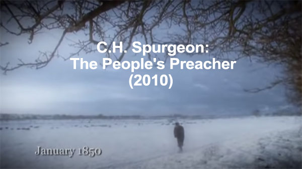 C.H. Spurgeon: The People's Preacher (2010)